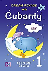 FLUFFY CLOUD – DREAM VOYAGE with CUBANTY: BEDTIME STORY (DREAM VOYAGES with CUBANTY Book 1) (English Edition)