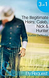 The Illegitimate Heirs: Caleb, Nick & Hunter: Engagement between Enemies / Reunion of Revenge / Betrothed for the Baby (Mills & Boon By Request) (The Illegitimate Heirs, Book 1)