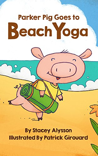 Parker Pig Goes to Beach Yoga (English Edition) eBook ...