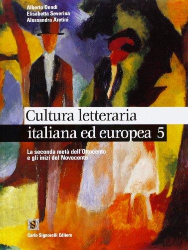 Cultura letteraria italiana ed europea. Per le Scuole superiori: 3