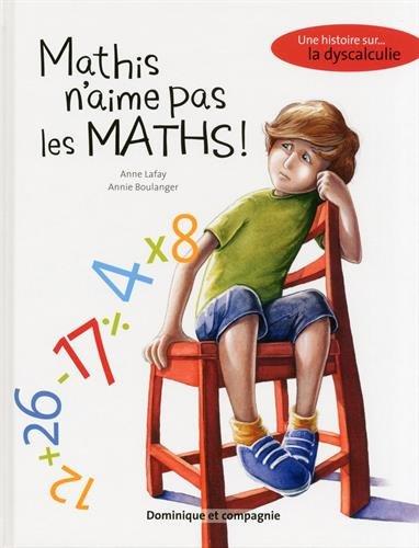 Mathis n'aime pas les maths !