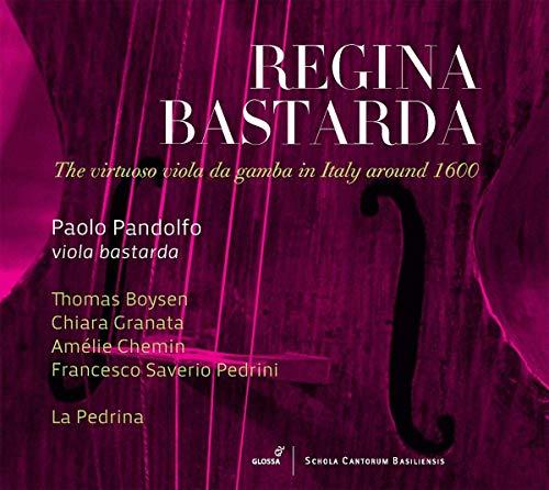 Regina Bastarda - Die virtuose Viola da Gamba im Italien um 1600