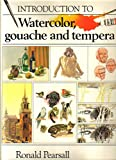 Introduction to Watercolor, Gouache and Tempera (Painting Course Series)
