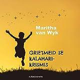Grietmeid se Kalahari-Krismis: 'n Kersnovelle (Afrikaans Edition)