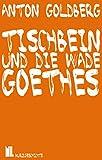 Tischbein und die Wade Goethes: Kurzgeschichte (NIL 6)