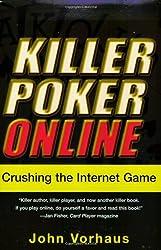 [(Killer Poker Online: Crushing the Internet Game )] [Author: John Vorhaus] [Aug-2003]