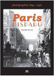 Paris disparu : Photographies 1845-1930