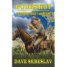 Buckshot: A Brendan Francey Adventure (English Edition)