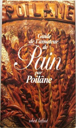 Guide de l'amateur de pain par Lionel Poilane