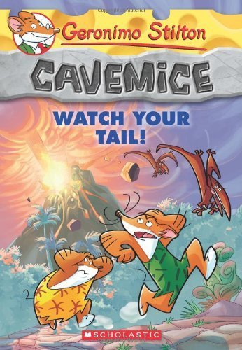 Geronimo Stilton Cavemice #2: Watch Your Tail! by Stilton, Geronimo (2013) Paperback