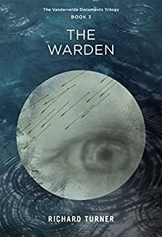 The Warden (The Vandervelde Documents Book 3) by [Turner, Richard]
