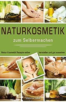naturkosmetik-zum-selbermachen-natur-kosmetik-rezepte-selber-herstellen-und-gut-aussehen