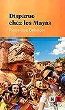 Disparue chez les Mayas par Bélanger