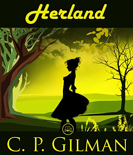 herland-by-charlotte-perkins-gilman-free-the-yellow-wallpaper-by-charlotte-perkins-gilman-jbs-classi