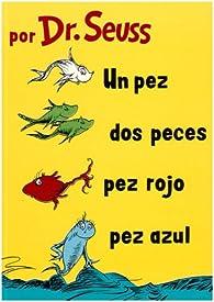 Un Pez, DOS Pez, Pez Rojo, Pez Azul ) par Dr. Seuss