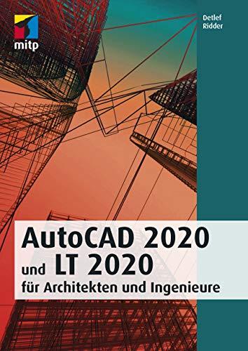 AutoCAD 2020 und LT 2020 für Architekten und Ingenieure (mitp Professional)