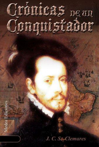 Crónicas de un Conquistador; Un nuevo Mundo por Juan Carlos Sánchez Clemares