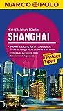 MARCO POLO Reiseführer Shanghai: Pudong: Scicence Fiction in Stahl und Glas. Vernissage am Suzhou Creek -