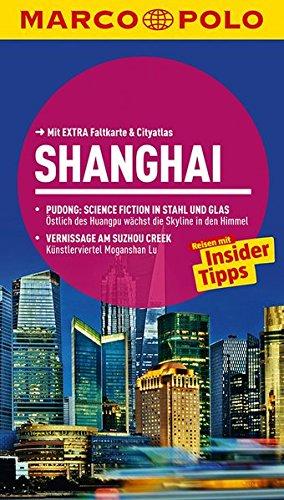 MARCO POLO Reiseführer Shanghai: Pudong: Scicence Fiction in Stahl und Glas. Vernissage am Suzhou Creek - Marco Gläser