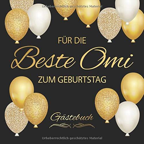 Für Die Beste Omi Zum Geburtstag Gästebuch: Edel Vintage Gästebuch Album - Geschenkidee Zum Eintragen und zum Ausfüllen von Glückwünschen - Geschenk als Erinnerung; Motiv: Schwarz Gold Luftballons