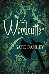 The Woodcutter by Danley, Kate (2012) Paperback