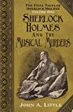 The Final Tales of Sherlock Holmes - Volume 1 - The Musical Murders