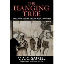 The Hanging Tree: Execution and the English People 1770-1868 by V. A. C. Vic Gatrell (November 1, 1996) Paperback
