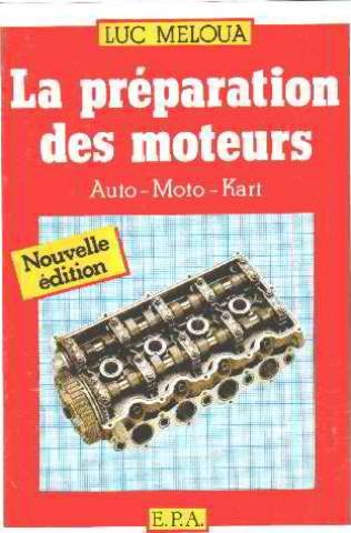 La Préparation des moteurs : Auto, moto, kart