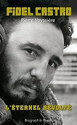 Fidel Castro L'éternel révolté