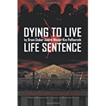 Dying to Live: Life Sentence by Kim Paffenroth (2012-03-07)