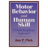 Motor Behavior and Human Skill: A Multidisciplinary Approach