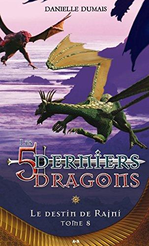 ladda ner online Les cinq derniers dragons - 8: Le destin de Rajni epub pdf