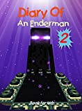 Book for kids: Diary Of An Enderman 2: Into The End (Enderman Diary)