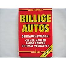Billige Autos. Gebrauchtwagen: clever kaufen, lange fahren, optimal verkaufen