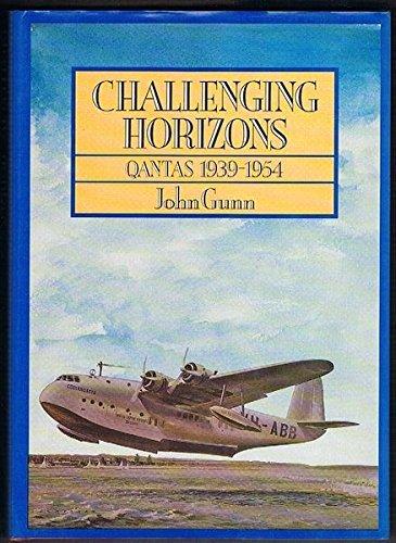 challenging-horizons-qantas-1939-54-by-john-gunn-1987-09-17