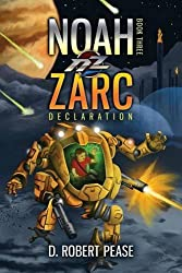 Noah Zarc: Declaration by D. Robert Pease (2013-11-01)