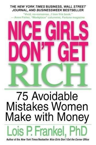 nice-girls-dont-get-rich-75-avoidable-mistakes-women-make-with-money-a-nice-girls-book