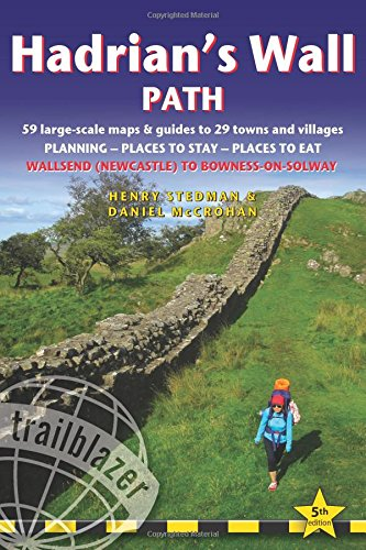 Hadrian's Wall Path: 59 Large-Scale Walking Maps & Guides to 29 Towns and Villages - Planning, Places to Stay, Places to Eat - Wallsend (Newcastle) to Bowness-on-Solway (British Walking Guides) Test