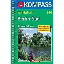 Berlin Süd: Wanderführer mit Tourenkarten und Wandertipps