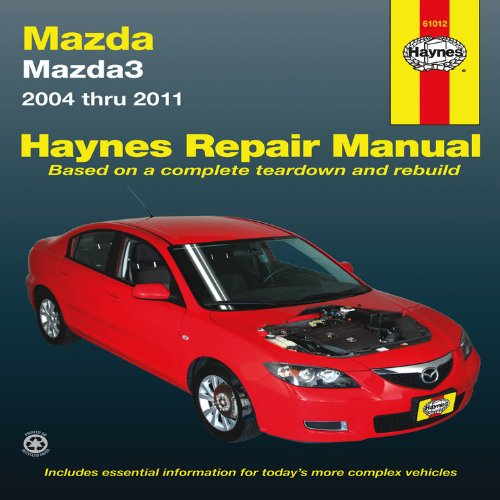 Haynes Mazda3 Automotive Repair Manual: Models Covered: Mazda3 - 2004 Through 2011 (Haynes Automotive Repair Manuals)