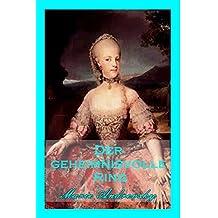 Der geheimnisvolle Ring. Ein Liebesroman aus dem Wien Maria Theresias