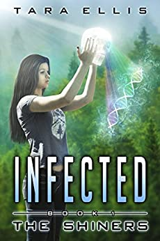 Infected: The Shiners (Forgotten Origins Trilogy Book 1) by [Ellis, Tara]