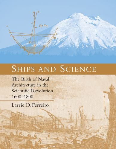 Ships and Science: The Birth of Naval Architecture in the Scientific Revolution, 1600-1800 (Transformations: Studies in the History of Science and Technology) por Larrie D. Ferreiro