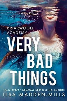 Very Bad Things ( Briarwood Academy Book 1) (English Edition) par [Madden-Mills, Ilsa]