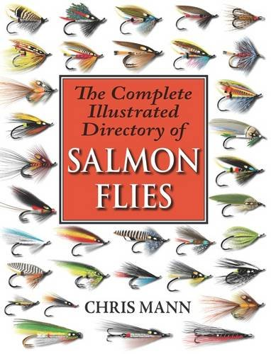 The Complete Illustrated Directory of Salmon Flies por Chris Mann