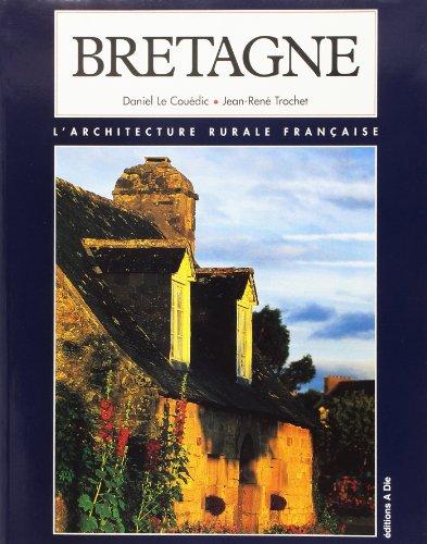 Bretagne (L'architecture rurale française) par Jean-René Trochet