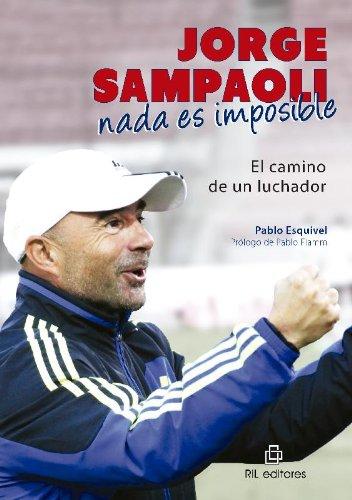 Jorge Sampaoli: nada es imposible por Pablo Esquivel