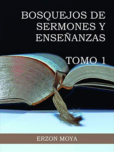 Bosquejos y Enseñanzas : Tomo 1 por Erzon Moya Rueda