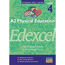 A2 Physical Education Edexcel Unit 4: Global Trends in International Sport Unit Guide (Student Unit Guides)