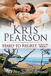 HARD TO REGRET: Sexy New Zealand beach holiday romance (Scarlet Bay Romance Book 1)